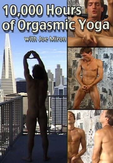10,000 Hours of Orgasmic Yoga